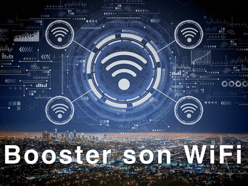booster wifi - Comment booster son WiFi ? Répéteur, Access Point, WiFi 6...