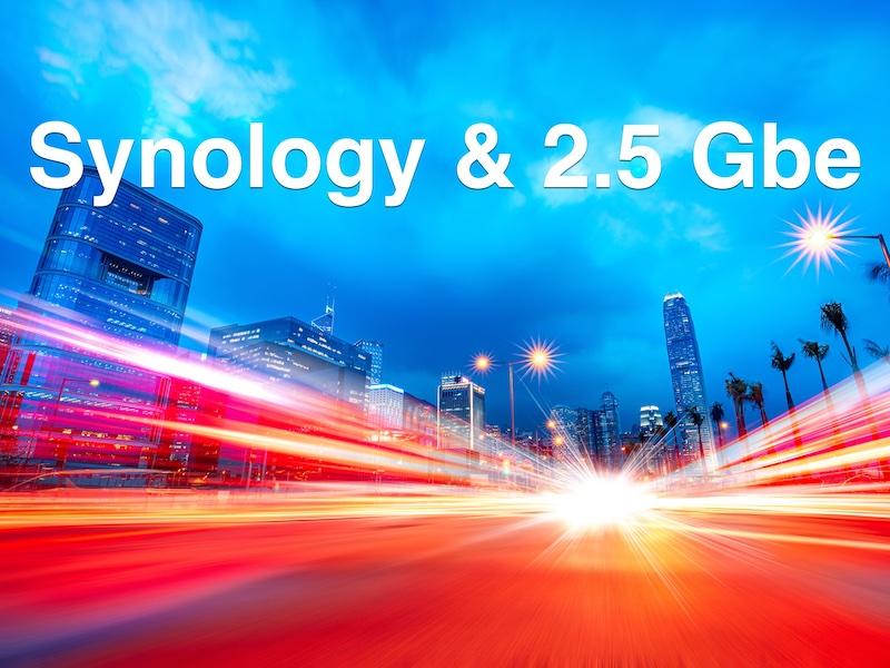 synology 25gbe - Passez votre NAS Synology au 2,5 Gb/s !!!