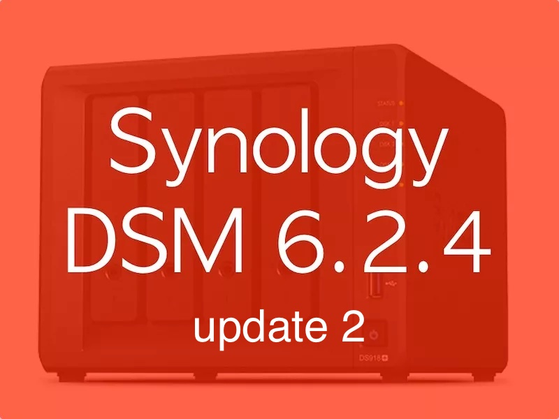 DSM 624u2 - Synology DSM 6.2.4 update 2 est disponible