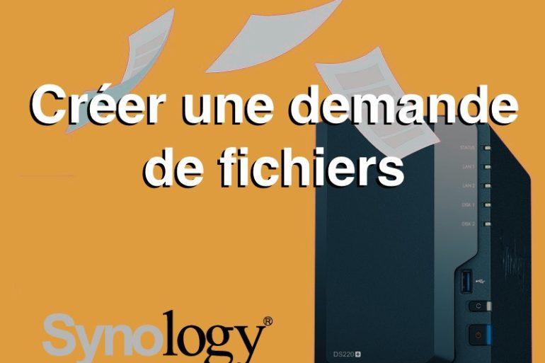créer demande fichiers synology