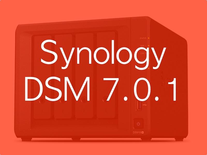 synology dsm 701 - Synology DSM 7.0.1 est disponible pour tous : volume de 1 Pétaoctet, déduplication...