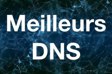 meilleurs DNS 370x247 - Quel est le meilleur DNS ?