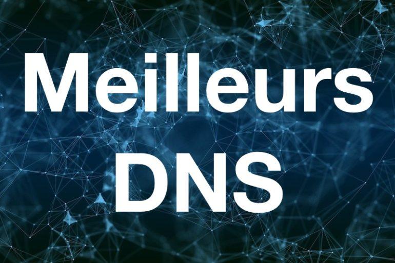meilleurs DNS 770x513 - Quel est le meilleur DNS ?